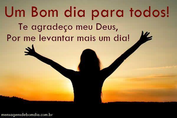Te agradeço meu Deus pelo Dia de Hoje!