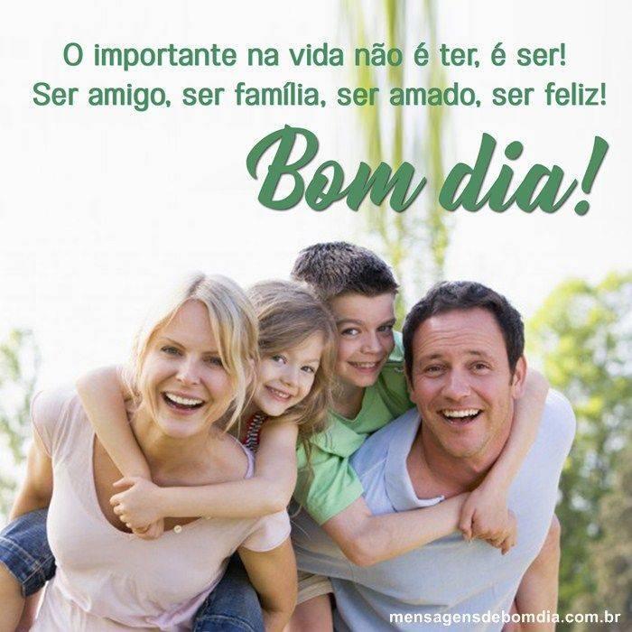 O Importante é ser feliz! Bom dia!