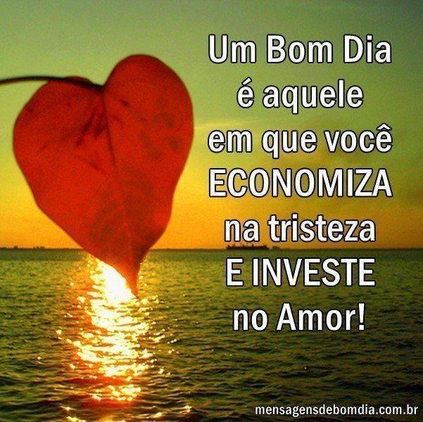 Bom Dia Amor, te amo meu amor!