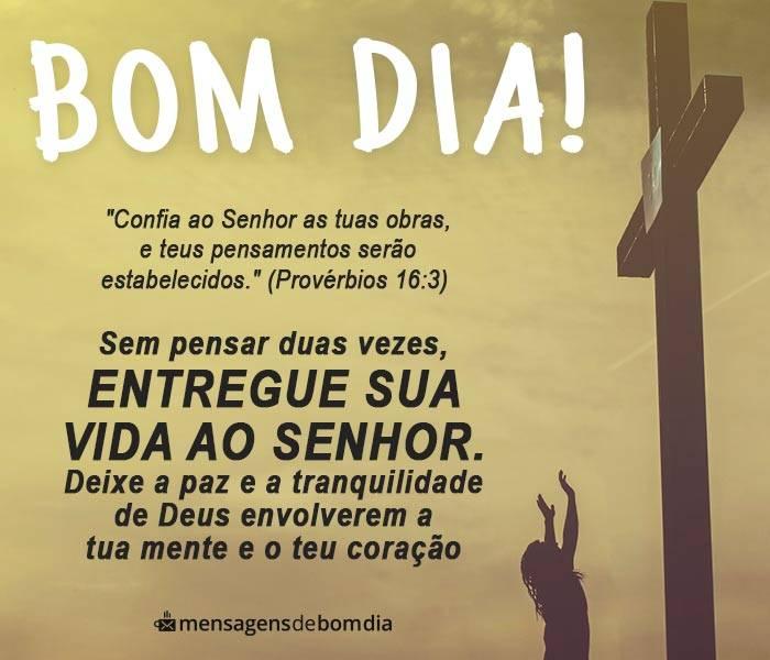 Bom Dia, Entregue sua Vida ao Senhor