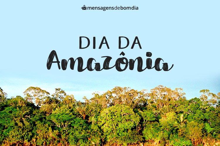 Mensagem para Dia da Amazônia (05/09)