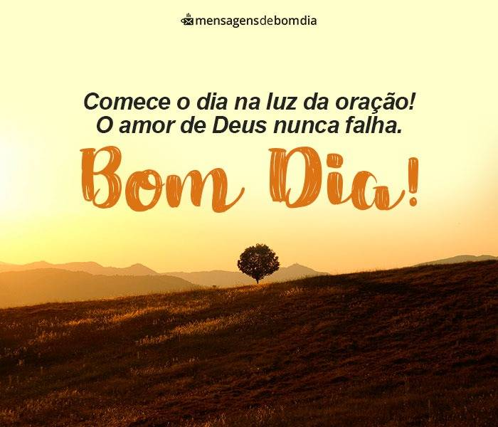 O Amor de Deus Nunca Falha! Bom Dia