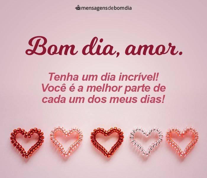 Bom Dia Amor, Tenha um Dia Incrível!