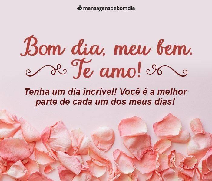 Bom Dia meu Bem, Te Amo!