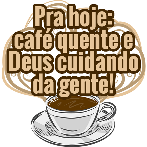 Café Quente e Deus Cuidando da Gente