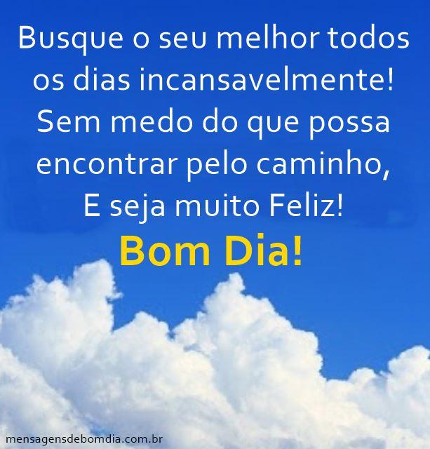 Bom Dia! Seja Feliz!